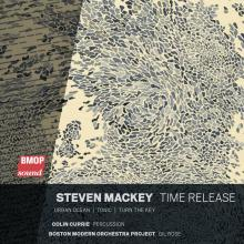 Steven Mackey: Time Release