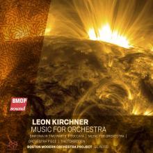 Leon Kirchner: Music for Orchestra