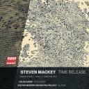 Steven Mackey: Time Release